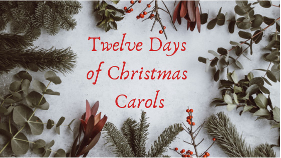 The Twelve Days of Christmas <em>Carols</em>